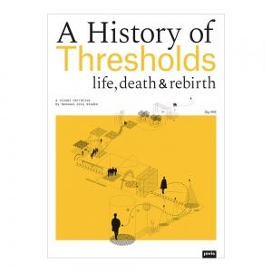 A History of Thresholds Life, Death & Rebirth|Jovis|Berlin, DE